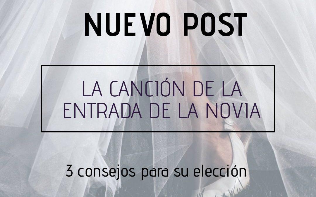 LA CANCIÓN DE LA ENTRADA DE LA NOVIA: 3 CONSEJOS PARA SU ELECCIÓN