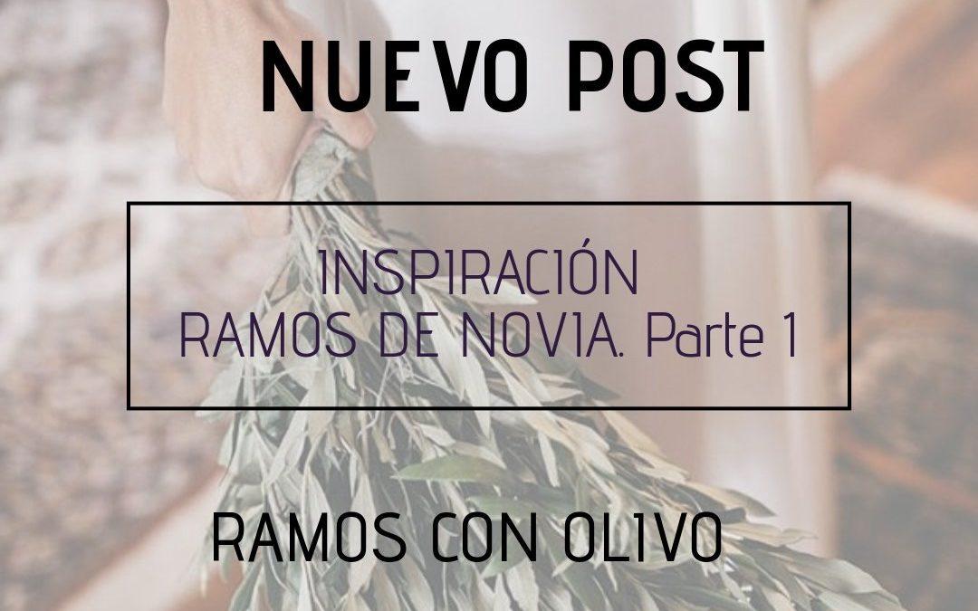 INSPIRACIÓN RAMOS DE NOVIA (PARTE 1). RAMOS CON OLIVO