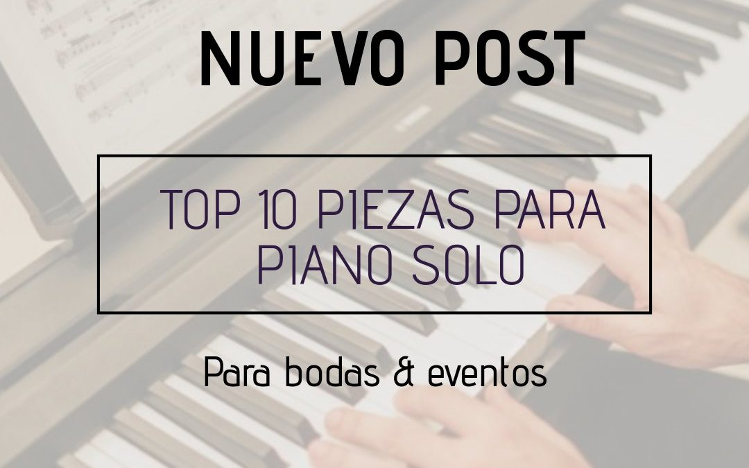 TOP 10 CANCIONES CON PIANO SOLO PARA BODAS